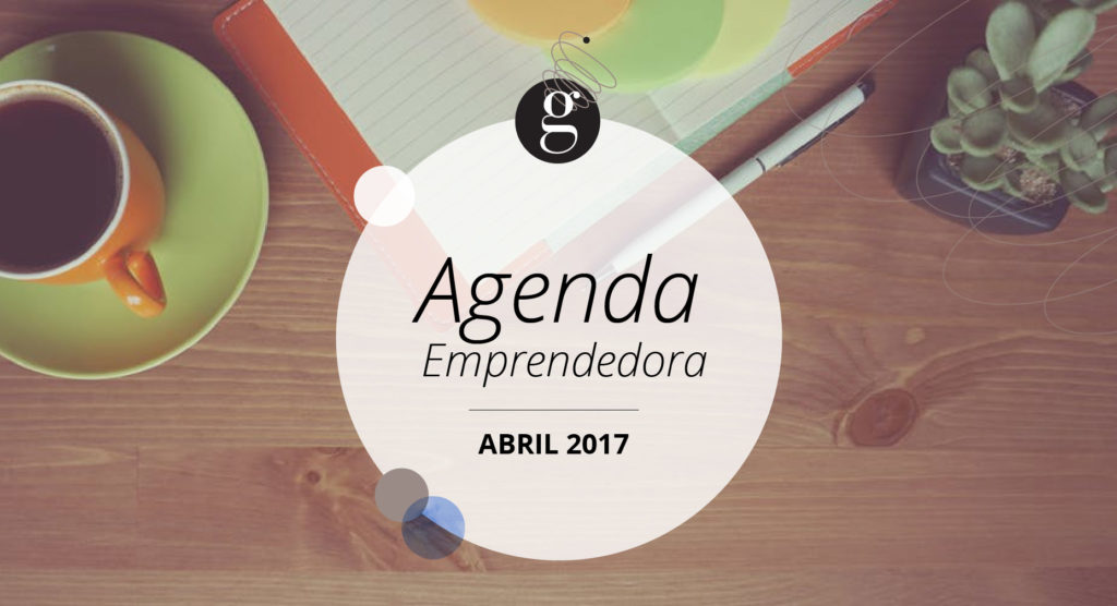 AGENDA EMPRENDEDORA ABRIL 17