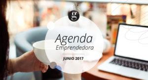 Agenda Emprendedora: Junio 2017