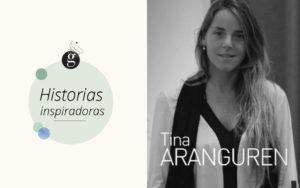 Historia inspiradora: Tina Aranguren