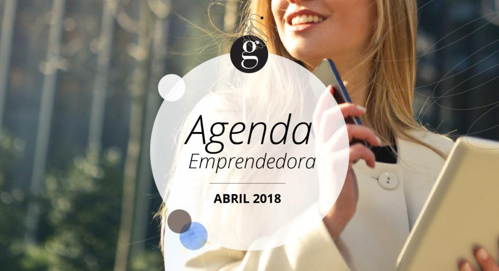 Agenda Emprendedora Abril 2018